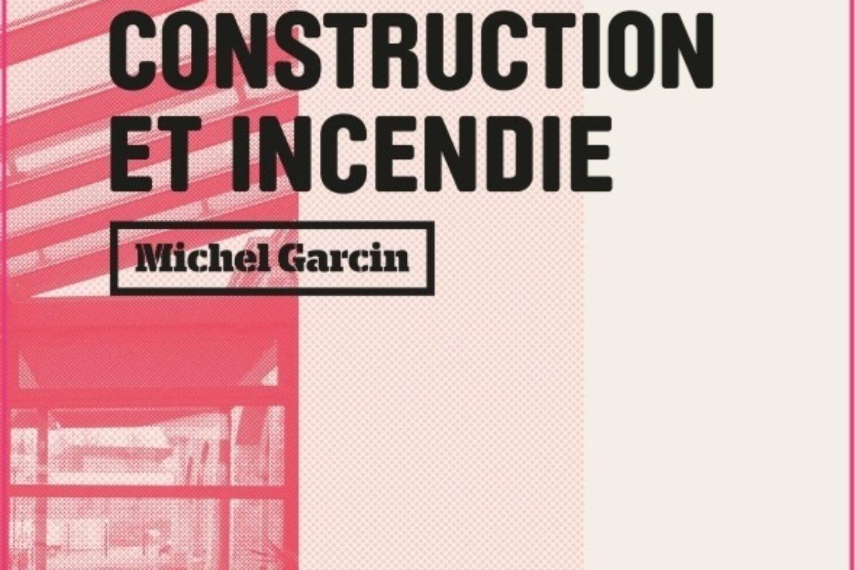 """Le livre du mois: """"Construction et incendie"""""""